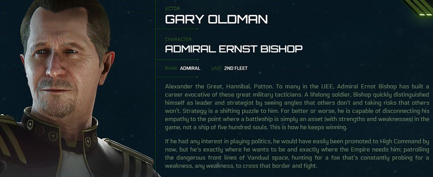 Admiral Bishop is a well known commander in the UEE. He plays a pivotal role in the game.